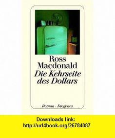 Die Kehrseite des Dollars. (9783257208771) Ross Macdonald , ISBN-10: 3257208774  , ISBN-13: 978-3257208771 ,  , tutorials , pdf , ebook , torrent , downloads , rapidshare , filesonic , hotfile , megaupload , fileserve