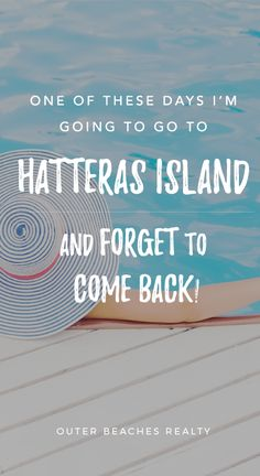 One of these days I'm going to go to Hatteras Island and forget to come back!  | Outer Banks Vacation Rentals on Hatteras Island, NC - Outer Beaches Realty