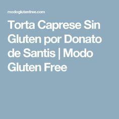 Torta Caprese Sin Gluten por Donato de Santis | Modo Gluten Free