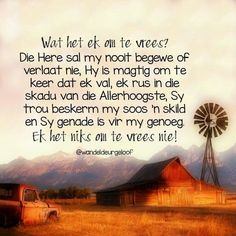 Wat het ek om te vrees Prayer Verses, Bible Verses Quotes, Jesus Quotes, Scriptures, Messages From Heaven, Prayer For Husband, Afrikaanse Quotes, Prayer Board, Strong Quotes