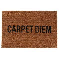 Carpet Diem...get it?!? teehee