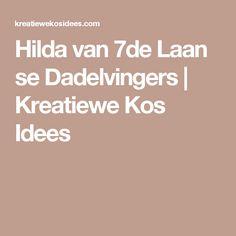 Hilda van 7de Laan se Dadelvingers | Kreatiewe Kos Idees