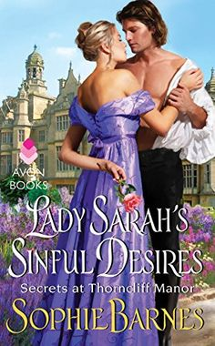 Lady Sarah's Sinful Desires: Secrets at Thorncliff Manor by Sophie Barnes