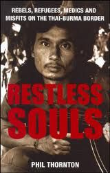 """""""Restless Souls"""" by Phil Thornton -Betrayed by the British, the Karen of Burma have been locked in a titanic, sixty-year struggle for survival against the Burmese military regime, their story ignored by the rest of the world.  More info: http://www.cseashawaii.com/wordpress/2013/01/bookshelf-spotlight-exiles-refugees-and-rebels/"""