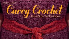 "Curvy Crochet class on Craftsy.com with Marly Bird ""Learn how to make beautiful crocheted garments that fit right and look great. Plus-sized or petite, you'll learn lots of useful techniques.""   This is a great class no matter what your size - if you want to learn how to make a crochet garment that really fits YOU, this is good stuff!"