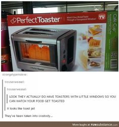 I want this perfect toaster then.