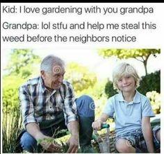 Lmao! Bad grandpa