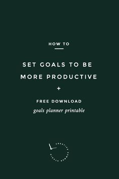 How to Set Goals to Be More Productive Business Goals, Business Advice, Business Entrepreneur, Business Planning, Online Business, Goal Planning, Small Business Management, Small Business Resources, Time Management Tips