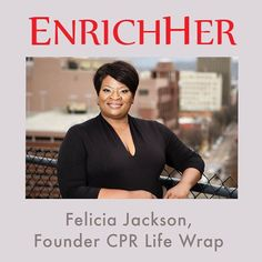 Felicia has over 20 years experience in the medical field with 10 of those being in Physical Therapy. After the near death of her 2 year old son in 2002 to a choking incident that rendered her unable to help, Felicia invented a disposable CPR template called The CPR LifeWrap. @cprlifewrap