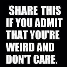 Or repin on Pinterest. Be weird and be proud!