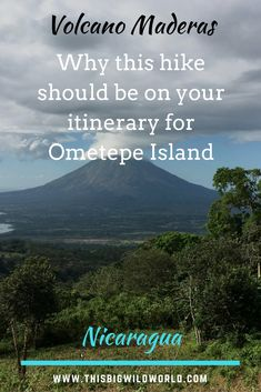 Ometepe Island in #Nicaragua is a dream for an #outdooradventurer. Read about why you add a #hike up #Volcano #Maderas to your itinerary. | #travel | #outdooradventure | #hiking | #nicaragua |  #centralamerica