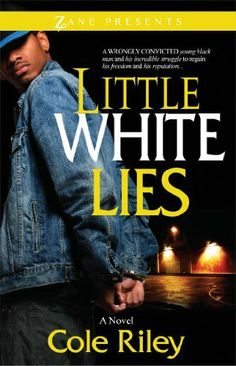Little White Lies (Zane Presents) by Cole Riley