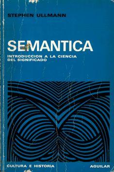 Semántica : introducción a la ciencia del significado / Stephen Ullmann