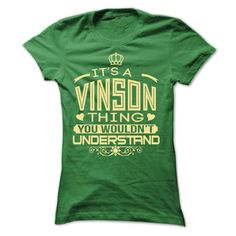 [Popular Tshirt name list] IT IS VINSON THING AWESOME SHIRT  Discount Today  Your shirt is screen printed on high quality material 100% cotton and printed in the U.S.A.  Not sold in stores.  Shipping worldwide.  Guaranteed safe checkout PayPal/VISA/MASTERCARD.  Buy 2 or more and save on shipping!  Support Call us @ 855-578-6376 How to order 1. Select your type/color/size 2. Click Add To Cart 3. Select payment method 4. Enter shipping and billing information.  Tshirt Guys Lady Hodie  SHARE…
