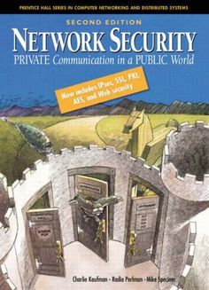 Network Security: Private Communication in a Public World (2nd Edition) by Charlie Kaufman