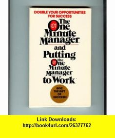 One Minute Manager/Putting the One Minute Manager to Work/Boxed Set (9780425131664) Kenneth H. Blanchard , ISBN-10: 0425131661  , ISBN-13: 978-0425131664 ,  , tutorials , pdf , ebook , torrent , downloads , rapidshare , filesonic , hotfile , megaupload , fileserve