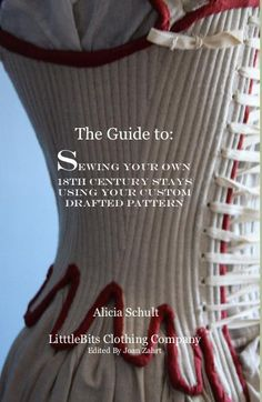 UK based - The Guide to: Sewing your own 18th century stays using your custom drafted pattern pocket and trade book