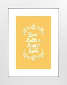 Love Builds a Happy Home- Love this for a nursery