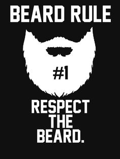Beard Rule Respect The Beard' T-Shirt By Geekingoutfitte . Rule Respect the ' T-Shirt by geekingoutfitte beard rules - Beard Beard Logo, Beard Tattoo, Beard Styles For Men, Hair And Beard Styles, Beard Art, Big Beard, Beard Quotes, Beard Tips, Beard Ideas