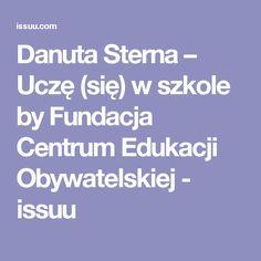Danuta Sterna – Uczę (się) w szkole by Fundacja Centrum Edukacji Obywatelskiej - issuu