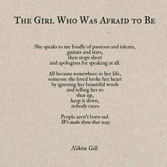 Nikita Gill I have never had the words of another person breathe the portrait of my soul into a poem as if they had known that I really did exist. Poem Quotes, Sad Quotes, Great Quotes, Words Quotes, Quotes To Live By, Life Quotes, Inspirational Quotes, Sayings, Wisdom Quotes