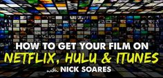 Learn how to crack the code of Film Distribution and getting your film on iTunes, Hulu, Amazon, Google Play, Crackle, PlayStation Network, X-Box...