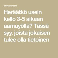 Heräätkö usein kello 3-5 aikaan aamuyöllä? Tässä syy, joista jokaisen tulee olla tietoinen Insomnia, Uni, Health Tips, Stress, Wellness, Math, Ravelry, Math Resources, Anxiety