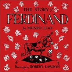 The Story of Ferdinand - encourages children to be true to one self, with love and acceptance