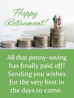 Send Free Penny-saving Pays Off - Happy Retirement Card to Loved Ones on Birthday & Greeting Cards by Davia. It's free, and you also can use your own customized birthday calendar and birthday reminders.