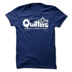 Quilters Come With Strings Attached T Shirt, Hoodie, Tee Shirts ==► Shopping Now!