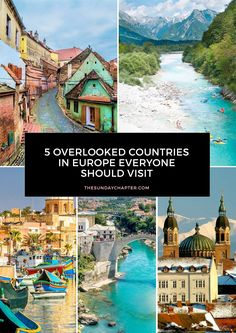 5 Overlooked Countries in Europe Everyone Should Visit