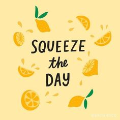 Quotes and inspiration QUOTATION - Image : As the quote says - Description Seize (and squeeze) the day! Sharing is love, sharing is everything Cute Quotes, Happy Quotes, Words Quotes, Wise Words, Genius Quotes, Happiness Quotes, Wall Quotes, Wisdom Quotes, Positive Vibes