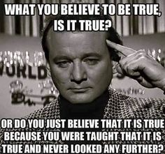 It's ok to question things and research things you've been taught! PLEASE QUESTION AND RESEARCH THINGS!!!