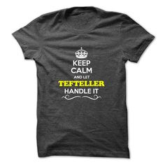 [Top tshirt name ideas] Keep Calm and Let TEFTELLER Handle it  Coupon 5%  Hey if you are TEFTELLER then this shirt is for you. Let others just keep calm while you are handling it. It can be a great gift too.  Tshirt Guys Lady Hodie  SHARE and Get Discount Today Order now before we SELL OUT  Camping 4th fireworks tshirt happy july and let al handle it calm and let tefteller handle itacz keep calm and let garbacz handle italm garayeva