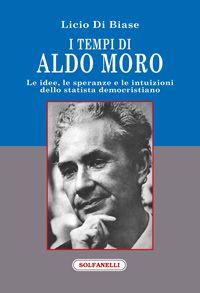 """Pescara, """"I tempi di Aldo Moro"""" di Licio Di Biase"""