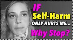 If self-injury only hurts me, why stop? #KatiFAQ