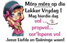 Goeie More, Morning Greetings Quotes, Afrikaans, Verses, Motivational, Friday, Messages, Words, Scriptures