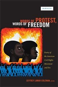 """""""Poetry is an ideal artistic medium for expressing the fear, sorrow, and triumph of revolutionary times. Words of Protest, Words of Freedom is the first comprehensive collection of poems written during and in response to the American civil rights struggle of 1955–75. Featuring some of the most celebrated writers of the twentieth century—including Maya Angelou, Amiri Baraka, Gwendolyn Brooks, Allen Ginsberg, Robert Lowell, and Derek Walcott.""""  (811 CIVIL WORDS)"""