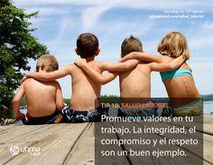 Tip 10 de #SaludLaboral: Promueve valores en tu trabajo. La integridad, el compromiso y el respeto son un buen ejemplo.