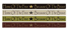 """Country Marketplace - Home of the free because of the brave 36"""" sign, $24.99 (http://www.countrymarketplaces.com/home-of-the-free-because-of-the-brave-36-sign/)"""