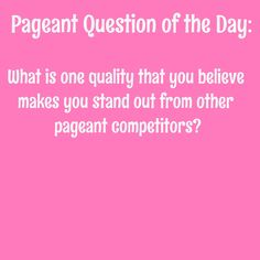 Pageant Question: What Makes You Stand Out From Other Competitors | Today's Pageant Question Of The Day is: What is one quality that you believe makes you stand out from other competitors? (Read: How to Standout During Onstage Question)  Read more: http://thepageantplanet.com/questions/what-makes-you-stand-out-from-other-competitors/