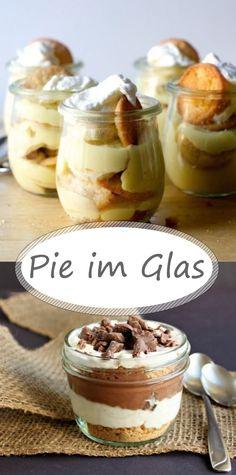 Pie in einem Glas? Ja bitte! Hier ist das Rezept