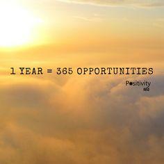 1year = 365 opportunities  #positivitynote #positivity #inspiration