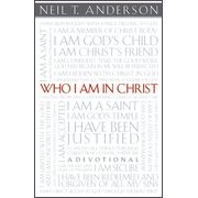 Who I Am in Christ   By: Neil T. Anderson....One of the best books I've ever read!
