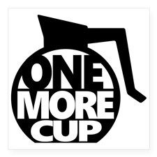 One More Cup  #coffee #java #latte #typography #typographic #graphicart