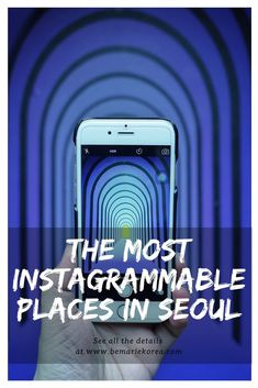 The Most Instagrammable Places In Seoul