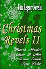 Buy Christmas Revels II: Four Regency Novellas by Anna D. Allen, Hannah Meredith, Kate Parker, Louisa Cornell and Read this Book on Kobo's Free Apps. Discover Kobo's Vast Collection of Ebooks and Audiobooks Today - Over 4 Million Titles! Historical Romance Books, Romance Novels, New Books, Books To Read, My True Love, Book Publishing, This Book, Told You So, Regency