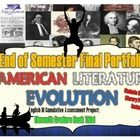 End the semester or school year with a bang!    As you know of course students in eleventh grade English read and study American literature.    http://www.teacherspayteachers.com/Product/End-of-Semester-Portfolio-American-Literature-Evolution-1144299