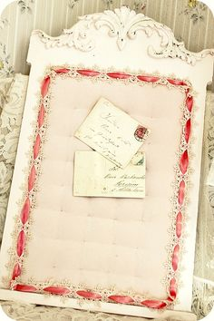 DIY:Shabby Ribbon Trimmed Message Board. This would look great in our bedroom with wedding memorabilia on it.
