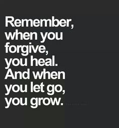Forgiving and letting go...